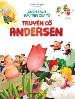 Cuốn Sách Đầu Tiên Của Tớ – Truyện Cổ Andersen