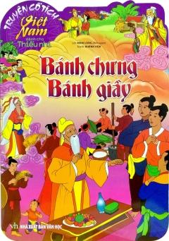 Truyện Cổ Tích Việt Nam Dành Cho Thiếu Nhi – Bánh Chưng Bánh Giầy